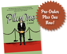 Plus One: A Novel -- Pre-Order Today!