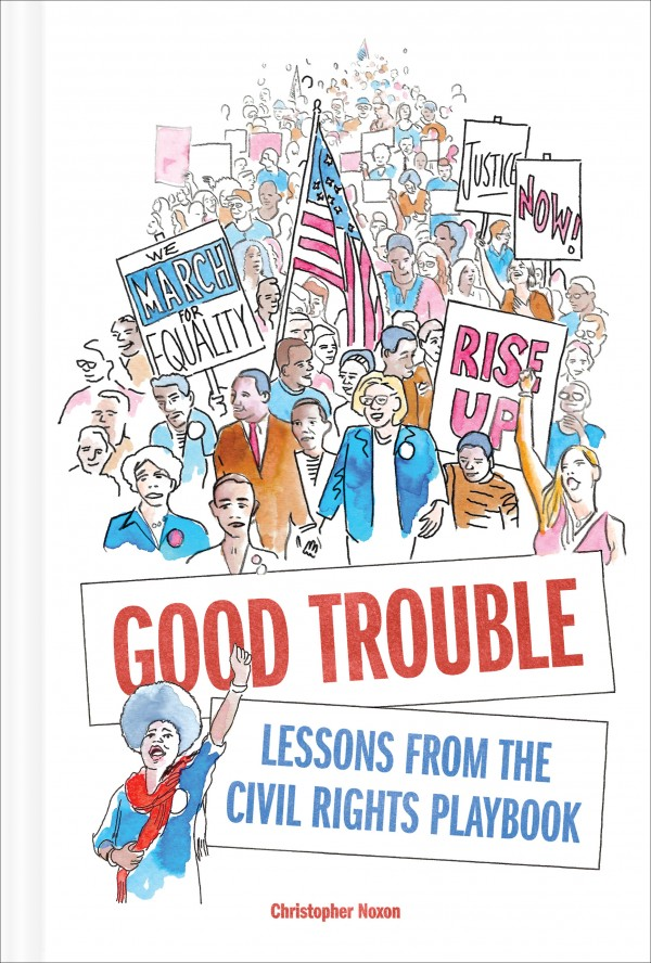 Christopher Noxon Books: Good Trouble