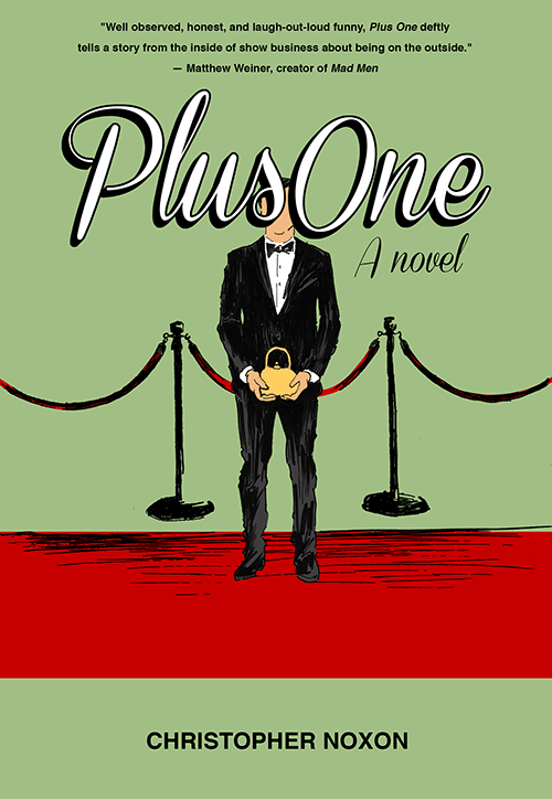 Plus One Novel: A Hollywood House Husband Story by Christopher Noxon, House Husband Freelance Writer